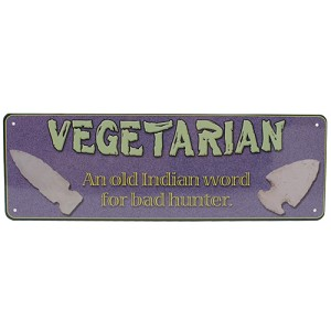 "Rivers Edge Products Vegetarian Tin Sign 10.5 ""x 3.5"" 1370"
