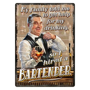 Rivers Edge Products I Hired A Bar Tender Tin Sign 12x17 1445