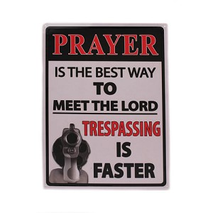 "Rivers Edge Products Prayer Is The Best Way Tin Sign 16"" 1496"