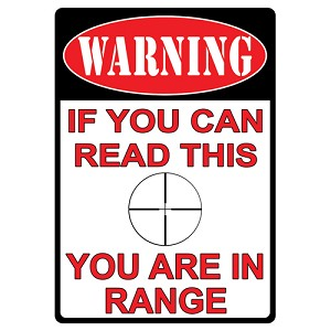 Rivers Edge Products You Are In Range Tin Sign 1510