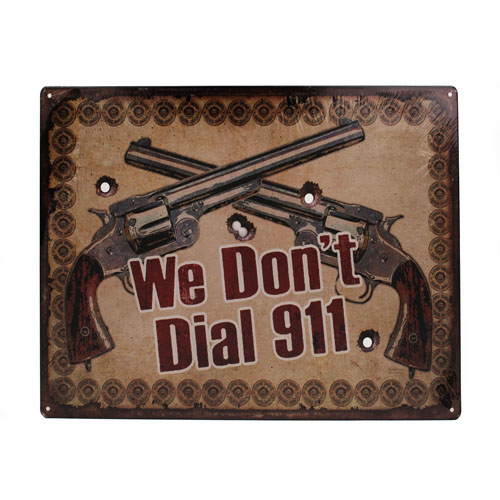 Rivers Edge Products We Don't Dial 911 Tin Sign 12