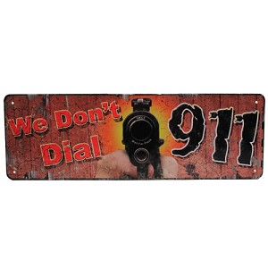 "Rivers Edge Products We Don't Dial 911 Tin Sign 10.5"" X 3.5"" 1401"