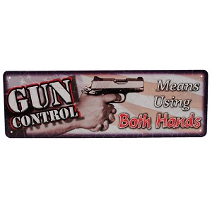 "Rivers Edge Products Gun Control Both Hands Sign 10.5"" X 3.5"" 1411"
