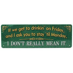 "Rivers Edge Products If We Get To Drinkin Tin Sign 10.5x3.5"" 1414"