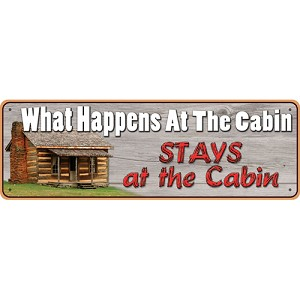 "Rivers Edge Products What Happens AtTheCabin TinSign 10.5x3.5"" 1419"