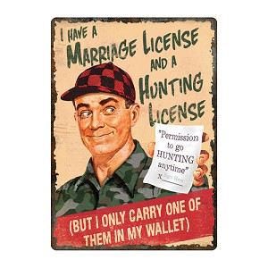 Rivers Edge Products Marriage/hunting License Sign 1455