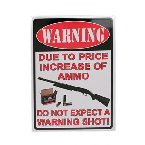 "Rivers Edge Products Warning-Due To The Price IncreaseSign 16"" 1508"