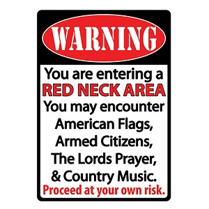 "Rivers Edge Products Redneck Area Tin Sign 12""x17"" 1518"