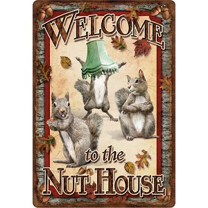 "Rivers Edge Products Nut House Tin Sign 12""x17"" 1530"
