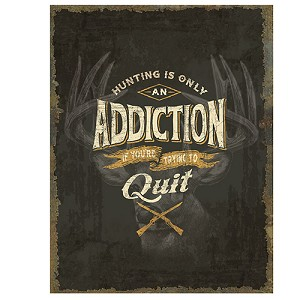 Rivers Edge Products Heavy Metal Hunting Addiction Sign 2209